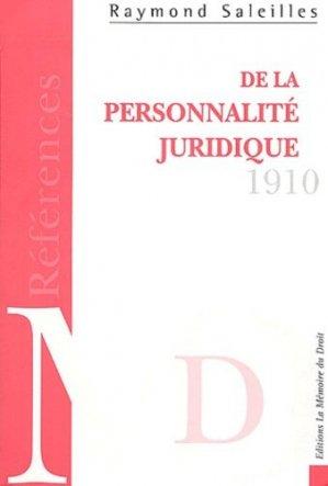 De la personnalité juridique. Histoire et théories - Editions La Mémoire du Droit - 9782845390157 -