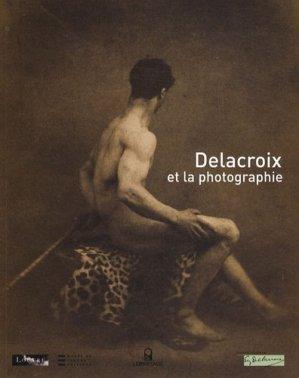 Delacroix et la photographie - Le Passage - 9782847421248 -