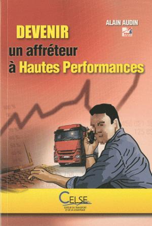 Devenir un affréteur à Hautes Performances - celse - 9782850093333 -