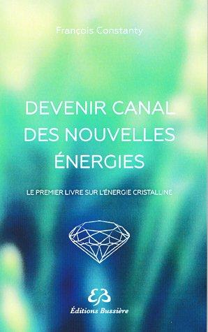 Devenir canal des nouvelles énergies-bussiere-9782850906206
