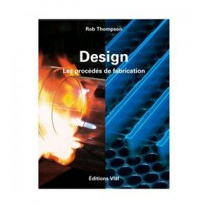 Design, les procédés de fabrication - vial - 9782851011091 -