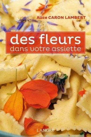 Des fleurs dans votre assiette - fernand lanore - 9782851578228 - rechargment cartouche, rechargement balistique