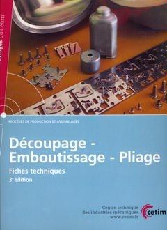 Découpage - Emboutissage - Pliage - cetim - 9782854006445 -