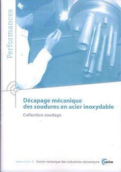 Décapage mécanique des soudures en acier inoxydable - cetim - 9782854007664 -