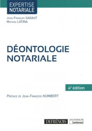 Déontologie notariale. 4e édition - Répertoire Defrénois - 9782856233412 -