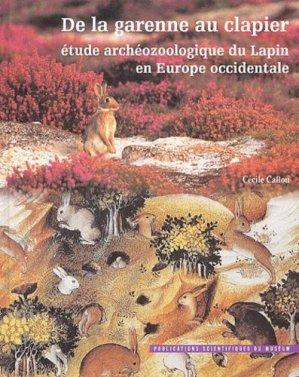 De la garenne au clapier : étude archéozoologique du lapin en Europe occidentale - museum national d'histoire naturelle - mnhn - 9782856535455 -