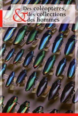Des coléoptères, des collections et des hommes - museum national d'histoire naturelle - mnhn - 9782856535943 -