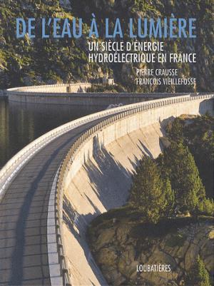 De l'eau à la lumière - loubatieres nouvelles editions  - 9782862666495 -