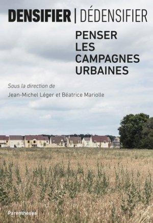 Densifier/dédensifier - Penser les campagnes urbaines - parentheses - 9782863643426 -