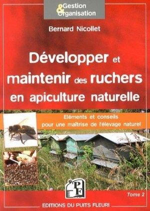 Développer et maintenir des ruchers en apiculture naturelle Tome 2 - puits fleuri - 9782867395086 -