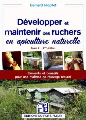 Développer et maintenir des ruchers en apiculture naturelle Tome 2 - puits fleuri - 9782867395994 -