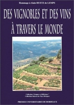 Des vignobles et des vins à travers le monde - presses universitaires de bordeaux - 9782867811531 -