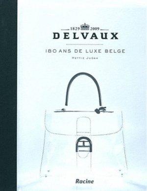 Delvaux 180 ans de luxe belge, 1829-2009 - racine - 9782873866129 -