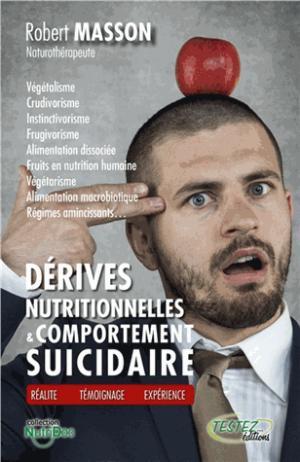 Dérives nutritionnelles & comportement suicidaire - testez - 9782874611216 -