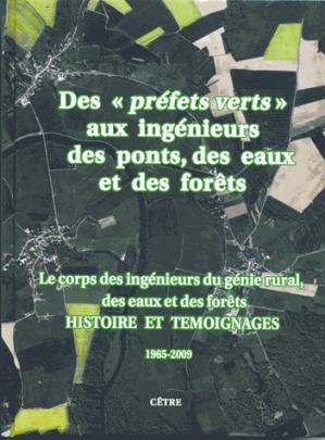 Des 'préfets verts' aux ingénieurs des ponts, des eaux et des forêts - cetre - 9782878232554 -
