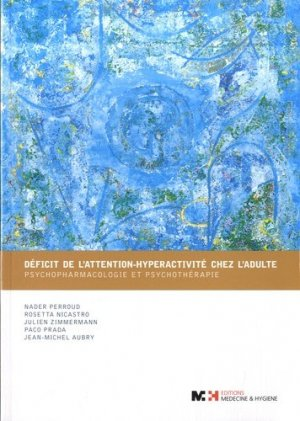 Déficit de l'attention-hyperactivité chez l'adulte - medecine et hygiene - 9782880493851