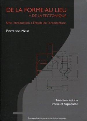 De la forme au lieu + de la tectonique - presses polytechniques et universitaires romandes - 9782880749460 -