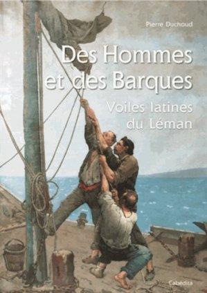 Des hommes et des barques. Voiles latines du Léman - Cabédita - 9782882957078 -