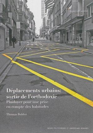 Déplacements urbains : sortir de l'orthodoxie - presses polytechniques et universitaires romandes - 9782889151066 -