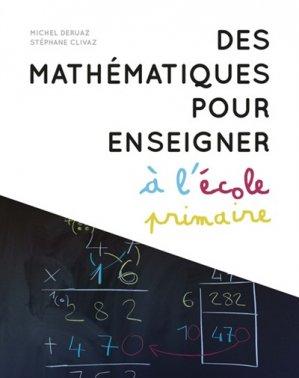 Des mathématiques pour enseigner à l'école primaire - presses polytechniques et universitaires romandes - 9782889152605 -