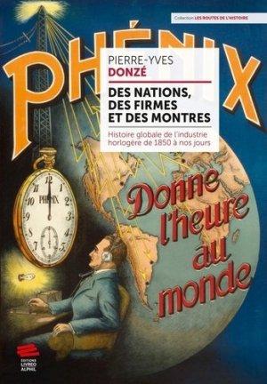 Des nations, des firmes et des montres. Histoire globale de l'industrie horlogère de 1850 à nos jours - Editions Livreo-Alphil - 9782889500444 -