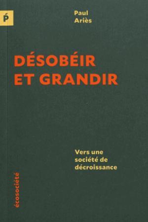 Désobéir et Grandir - ecosociete (canada) - 9782897193485 -