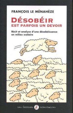 Désobéir est parfois un devoir - Les Editions Libertaires - 9782900886106 -