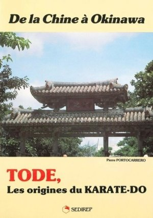 De la Chine à Okinawa - Tode, les origines du karate-do - SEDIREP - 9782901551362 -