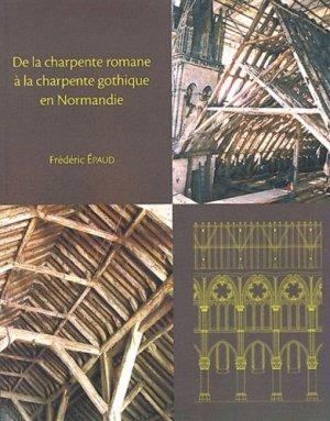 De la charpente romane à la charpente gothique en Normandie - crahm - 9782902685813 -