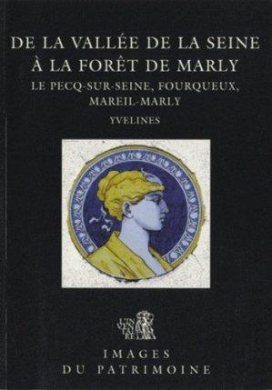 De la vallée de la Seine à la forêt de Marly : Le Pecq, Fourqeux, Mareil-Marly - lieux dits - 9782905913166 -