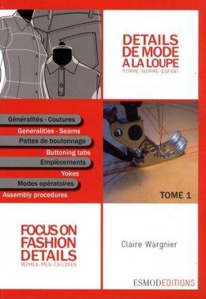 Détails de mode à la loupe - Tome 1 - Généralités - esmod - 9782909617169 -