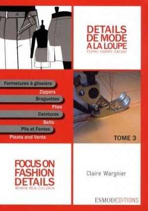 Détails de mode à la loupe - Tome 3 - Fermetures - esmod - 9782909617183 -