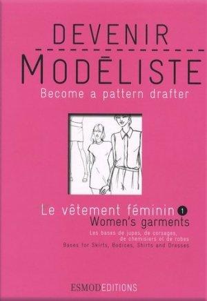 Devenir modéliste - Le vêtement féminin - Volume 1 - esmod - 9782909617220 -