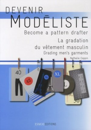 Devenir modéliste - La gradation du vêtement masculin - esmod - 9782909617404 -