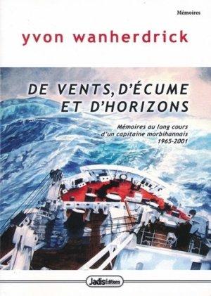 De vents, d'écume et d'horizons. Mémoires au long-cours d'un capitaine morbihannais (1965-2001) - Jadis éditions - 9782914109086 -