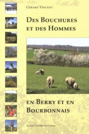 Des bouchures et des hommes en Berry et en Bourbonnais - alice lyner - 9782918352457 -