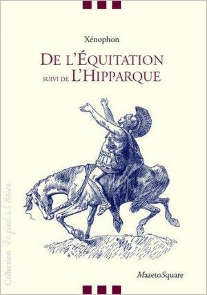 De l'équitation. Suivi de l'Hipparque - Mazeto Square - 9782919229635 -