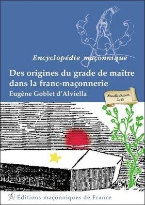 Des origines du grade de maître dans la franc-maçonnerie - Editions Maçonniques de France - 9782919601721 -
