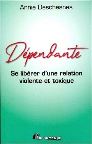 Dépendante. Se libérer d'une relation violente et toxique - performance - 9782924941362 -