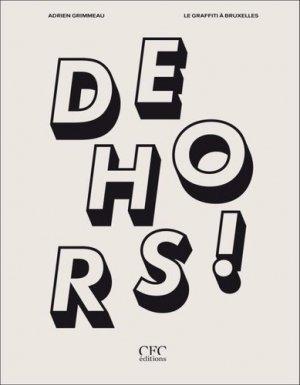 Dehors ! Le graffiti à Bruxelles - Exhibitions International - 9782930018874 -