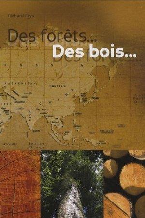 Des forêts... Des bois  .. - richard fays - 9782930398129 -
