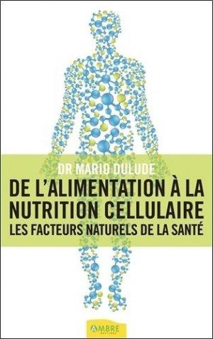 De l'alimentation à la nutrition cellulaire - ambre  - 9782940430987 -
