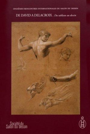 De David à Delacroix - Du tableau au dessin. Tome 1, 11e rencontres internationales du Salon du dessin, 30 et 31 mars 2016 - L'echelle de Jacob - 9782953325799 -