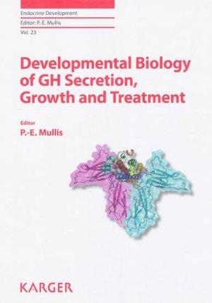 Developmental Biology of Gh Secretion, Growth and Treatment - karger  - 9783318022445 -