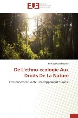 De l'ethno-écologie aux droits de la nature - universitaires europeennes - 9783838185613 -