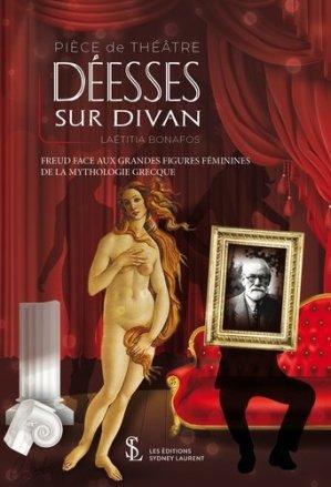 Déesses sur divan. Freud face aux grandes figures féminines de la mythologie grecque - 7 écrit Editions - 9791032632994 -