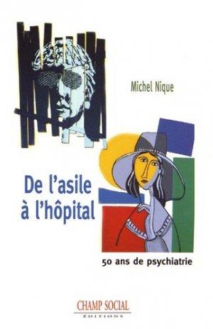 De l'asile à l'hopital : 50 ans de  psychiatrie - champ social - 9791034600151 -