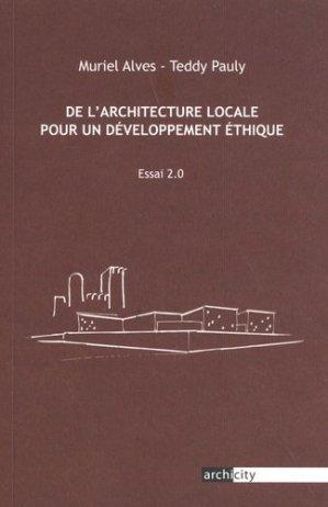 De l'architecture locale pour un développement éthique. Essai 2.0 - Archicity - 9791090726048 -