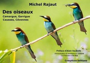 Des oiseaux. Camargue, Garrigue, Causses, Cévennes - complices - 9791093196336 -
