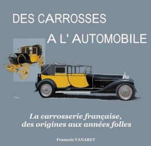 Des carrosses à l'automobile - vanaret - 9791096269013 -